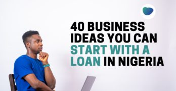 40 Business Ideas in Nigeria – A Guide on Business Ideas You Can Explore