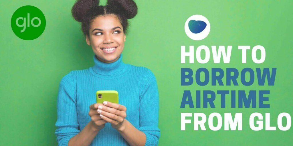 how to borrow airtime from Glo